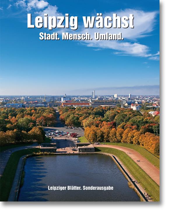 Leipzig wächst – Stadt. Mensch. Umland.