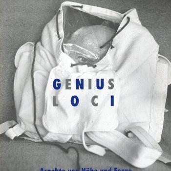 Genius Loci – Aspekte von Nähe und Ferne