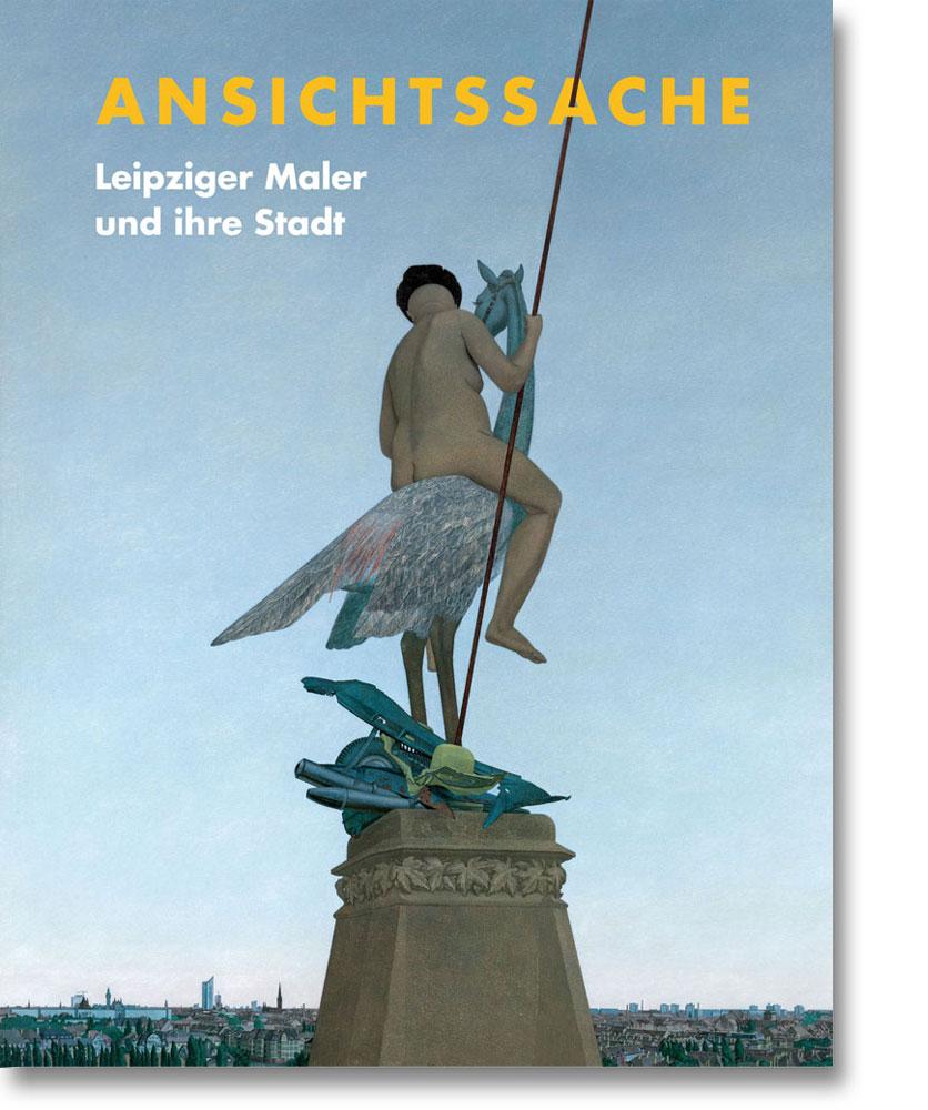 Ansichtssache – Leipziger Maler und ihre Stadt