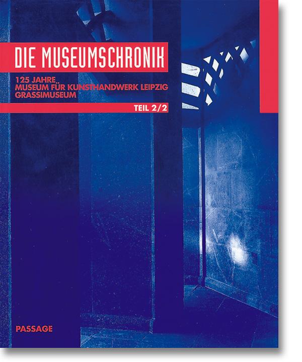 Die Museumschronik – 125 Jahre Grassimuseum