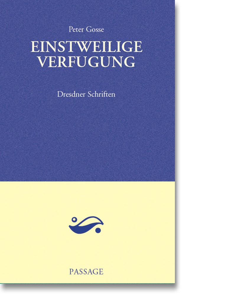 Peter Gosse – Einstweilige Verfugung – Dresdner Schriften