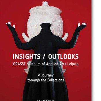 Insights/Outlooks, Grassimusem of Applied Arts Leipzig, 2015