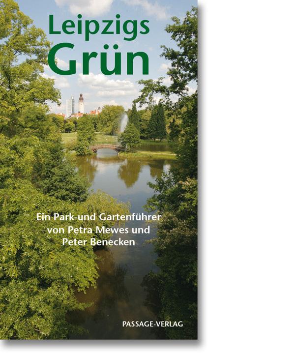 Leipzigs Grün – Ein Park- und Gartenführer