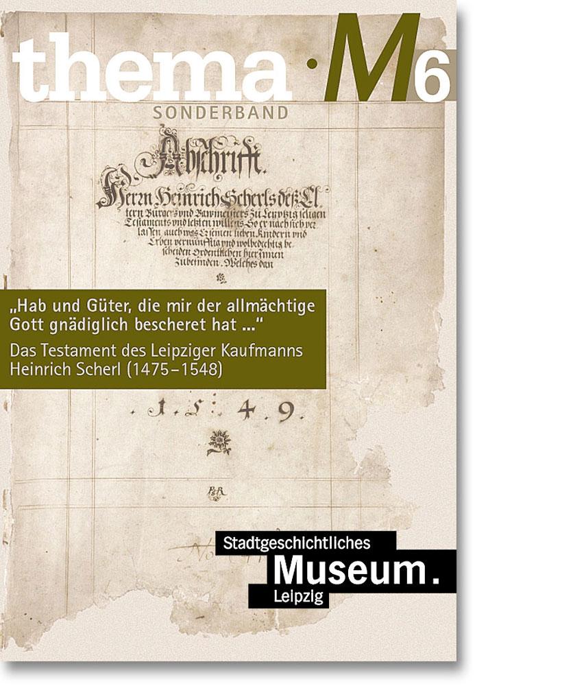 Das Testament des Leipziger Kaufmanns Scherl (1475–1548)