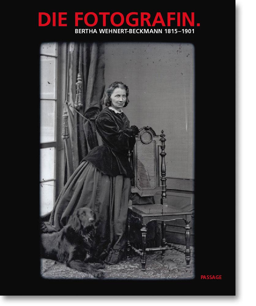 Die Fotografin. Bertha Wehnert-Beckmann